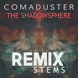 Comaduster - The Shadowsphere (Remix Stems)