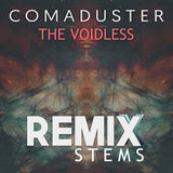 Comaduster - The Voidless (Remix Stems)
