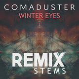 Comaduster - Winter Eyes (Remix Stems)