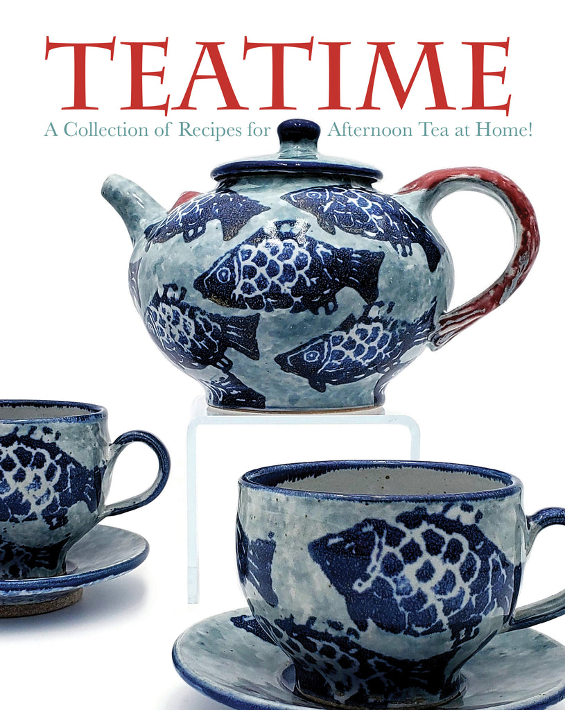 Teatime: A Collection of Recipes for Afternoon Tea at Home!