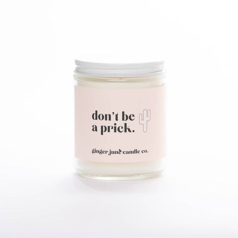 Don't Be A Prick• 9oz Soy Candle: Apricot + Fig