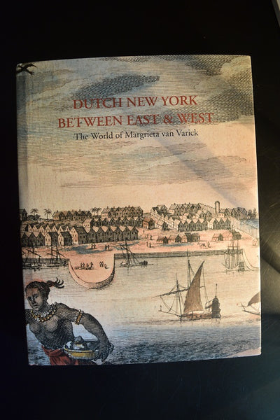 'Dutch New York Between East and West'