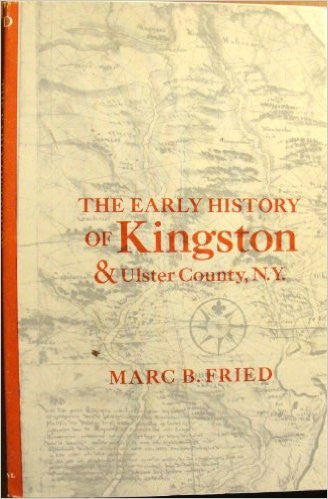 'The Early History of Kingston and Ulster County, NY'