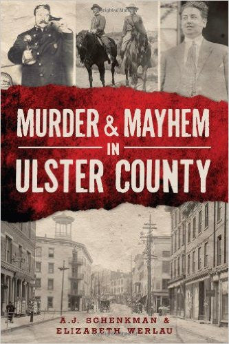 'Murder and Mayhem in Ulster County'