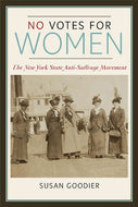 'No Votes for Women: The New York State Anti-Suffrage Movement'
