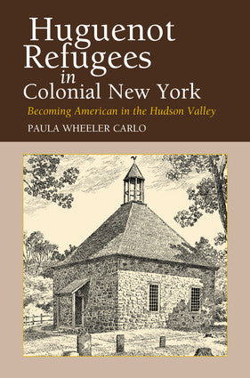 'Huguenot Refugees in Colonial New York'