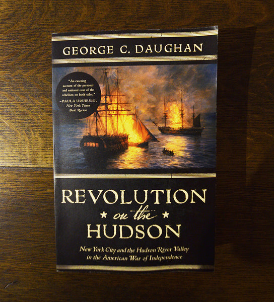 'Revolution on the Hudson: New York City and the Hudson River Valley in the American War for Independence'