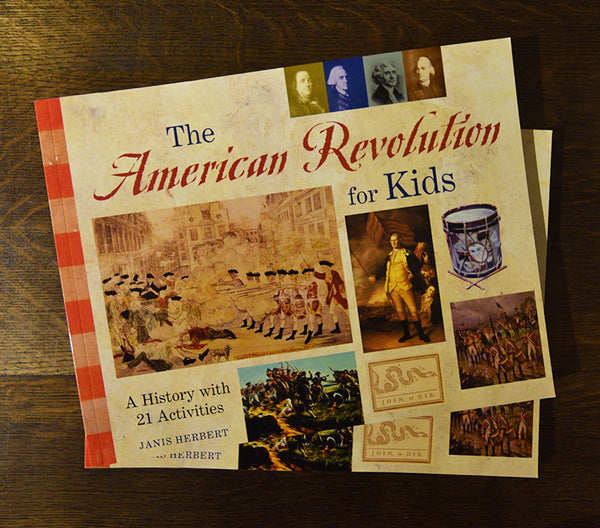'The American Revolution for Kids: A History with 21 Activities'
