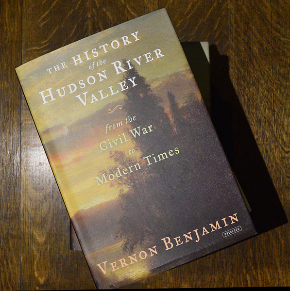 'History of The Hudson River Valley: From the Civil War to Modern Times'