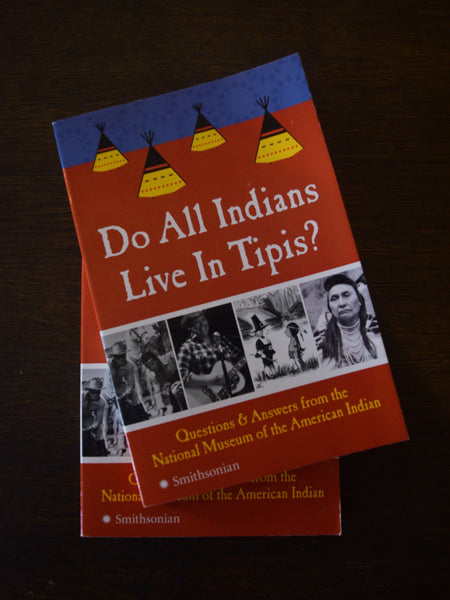 'Do All Indians live in Tipis?'
