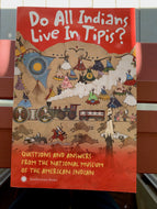 'Do All Indians Live In Tipis? Questions and Answers from the National Museum of the American Indian'