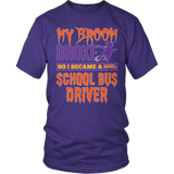 School Bus Driver - My Broom Broke - District Unisex Shirt / Purple / S - 6