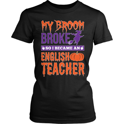 English - My Broom Broke - District Made Womens Shirt / Black / S - 1