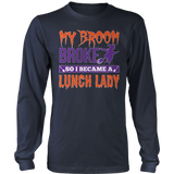 Lunch Lady - My Broom Broke - District Long Sleeve / Navy / S - 8