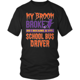 School Bus Driver - My Broom Broke - District Unisex Shirt / Black / S - 4