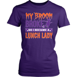 Lunch Lady - My Broom Broke - District Made Womens Shirt / Purple / S - 3