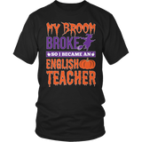 English - My Broom Broke - District Unisex Shirt / Black / S - 4