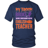 English - My Broom Broke - District Unisex Shirt / Navy / S - 5