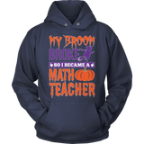 Math - My Broom Broke - Hoodie / Navy / S - 11