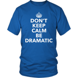 Theater - Dont Keep Calm - District Unisex Shirt / Royal Blue / S - 8