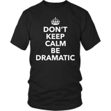 Theater - Dont Keep Calm - District Unisex Shirt / Black / S - 5