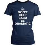 Theater - Dont Keep Calm - District Made Womens Shirt / Navy / S - 2