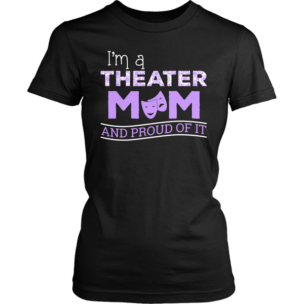 Theater - Proud Mom - District Made Womens Shirt / Black / S - 1