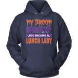 Lunch Lady - My Broom Broke - Hoodie / Navy / S - 11