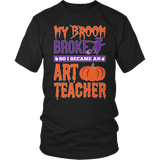 Art - My Broom Broke - District Unisex Shirt / Black / S - 4