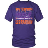 Librarian - My Broom Broke - District Unisex Shirt / Purple / S - 6