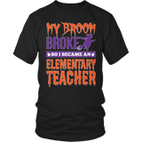 Elementary - My Broom Broke - District Unisex Shirt / Black / S - 4