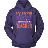 Teacher - My Broom Broke - Hoodie / Purple / S - 12