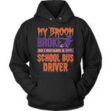 School Bus Driver - My Broom Broke - Hoodie / Black / S - 10