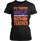 Math - My Broom Broke - District Made Womens Shirt / Black / S - 1