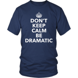 Theater - Dont Keep Calm - District Unisex Shirt / Navy / S - 6