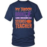 Science - My Broom Broke - District Unisex Shirt / Navy / S - 5