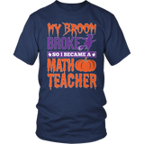 Math - My Broom Broke - District Unisex Shirt / Navy / S - 5