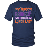Lunch Lady - My Broom Broke - District Unisex Shirt / Navy / S - 5