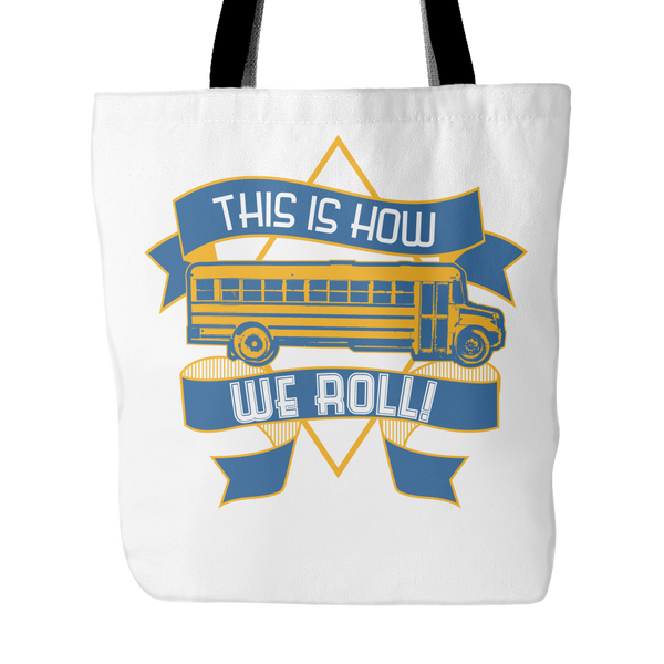 School Bus Driver - How We Roll - Keep It School - 1