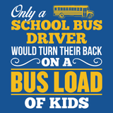 School Bus Driver - Turn Their Back -  - 14