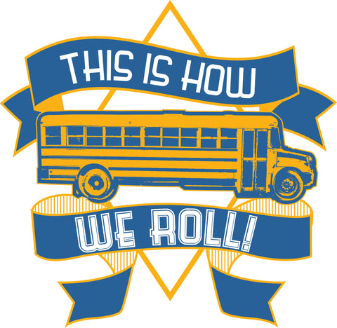 School Bus Driver - How We Roll - Keep It School - 2