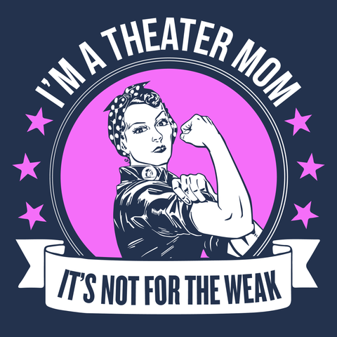 Theater - Not For The Weak Mom -  - 14