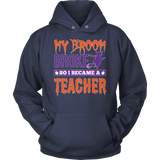 Teacher - My Broom Broke - Hoodie / Navy / S - 11