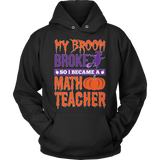 Math - My Broom Broke - Hoodie / Black / S - 10