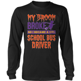 School Bus Driver - My Broom Broke - District Long Sleeve / Black / S - 7