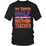 Math - My Broom Broke - District Unisex Shirt / Black / S - 4