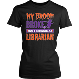 Librarian - My Broom Broke - District Made Womens Shirt / Black / S - 1