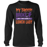 Lunch Lady - My Broom Broke - District Long Sleeve / Black / S - 7