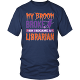 Librarian - My Broom Broke - District Unisex Shirt / Navy / S - 5