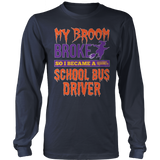 School Bus Driver - My Broom Broke - District Long Sleeve / Navy / S - 8